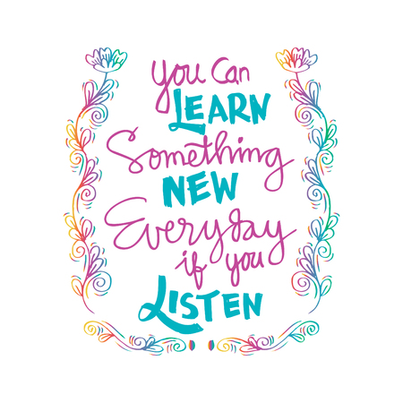 Inspirational message of You Can Learn Something New Everyday If You Listen Illusztráció