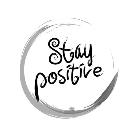 Stay positive handwritten lettering positive quote.