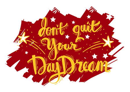 Dont quit your daydream. Motivation quote.