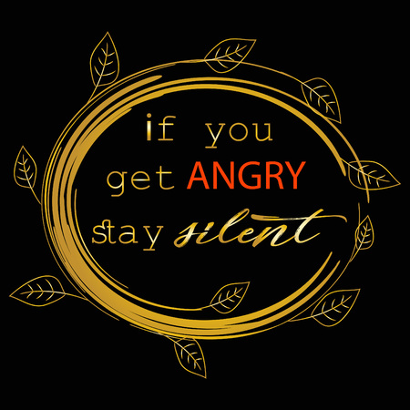 If you get angry stay silent. Patience Quotes. Prophet Muhammad. Illustration