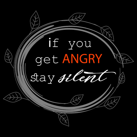 If you get angry stay silent Patience Quotes Ilustrace