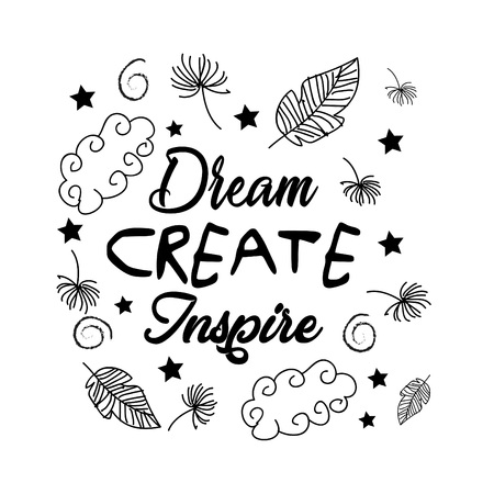 A Dream create inspire  motivational quotes.