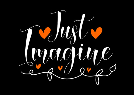 Just imagine. Inspirational quote lettering on black background