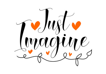 Just imagine. Inspirational quote lettering design on white background Illustration