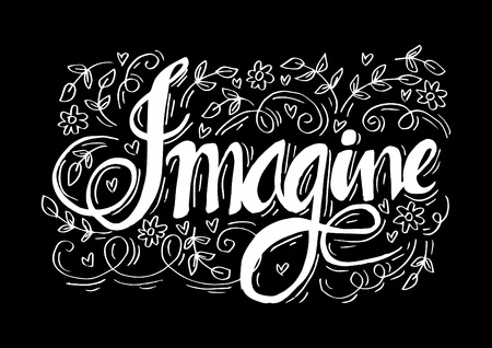 Imagine hand lettering calligraphy. Illustration