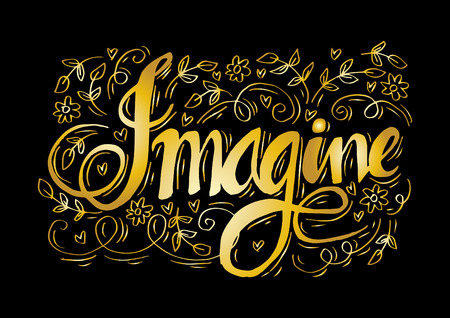 Imagine hand lettering calligraphy. Illustration