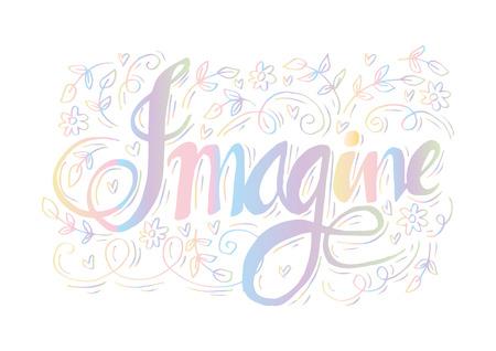 Stellen Sie sich Hand Schriftzug Kalligraphie.