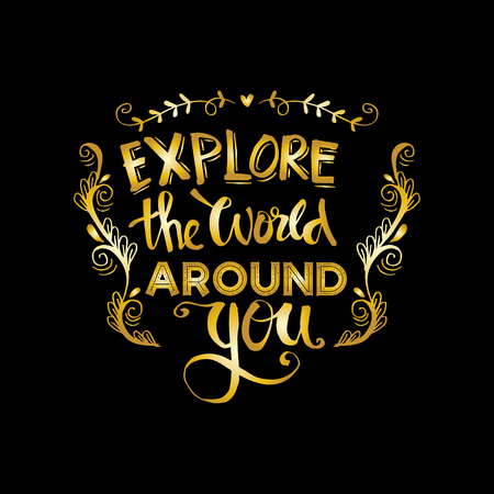 Explore the world around you quote on a black background