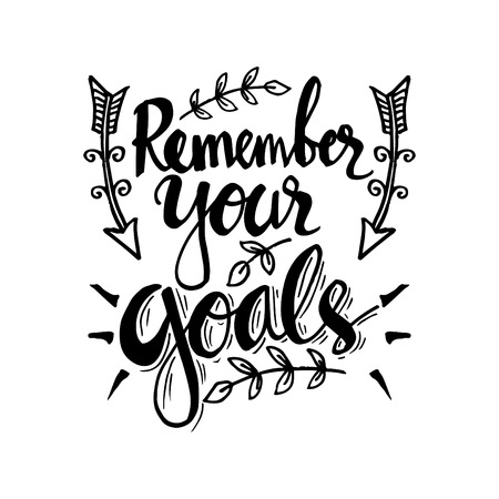 Remember your goals lettering. Inspirational quote. Illustration