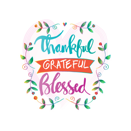 Thankful grateful blessed lettering.