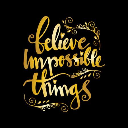 Believe impossible things motivational quote illustration. Illusztráció