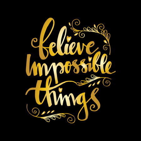 Believe impossible things motivational quote illustration. Stock Illustratie