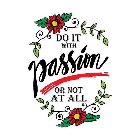 Do it with passion or not at all. Motivational quote. Ilustração