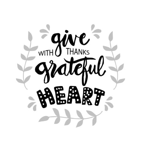 Give with thanks grateful heart