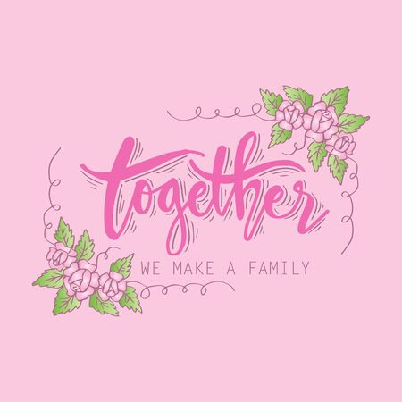 Together we make a family. Inspirational family quote.
