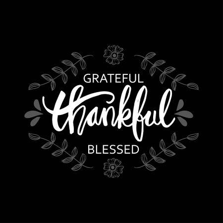 Grateful thankful blessed hand lettering inscription.