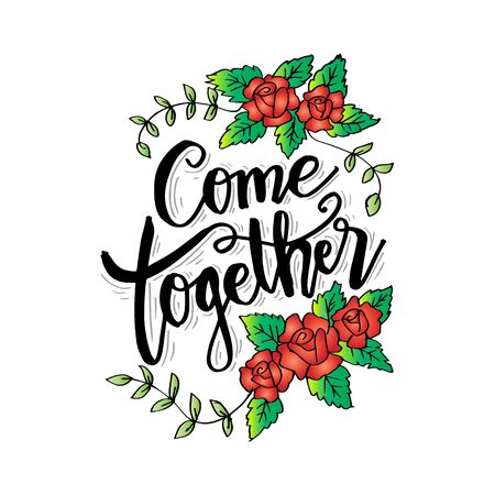 Come together. Hand lettering inscription