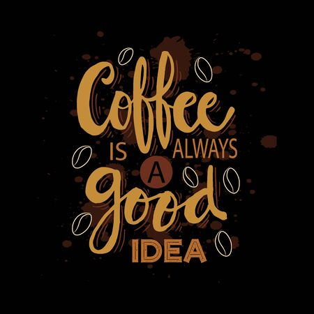 Coffee is always a good idea. Inspirational quote. stock illustration