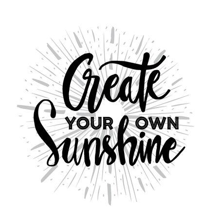 Create your own sunshine. Hand drawn illustration