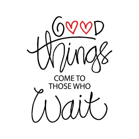 Good things come to those who wait. Motivational quote. 向量圖像