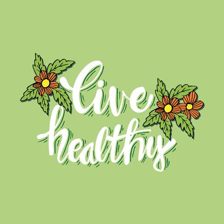 Live healthy hand lettering. Banner, energy.