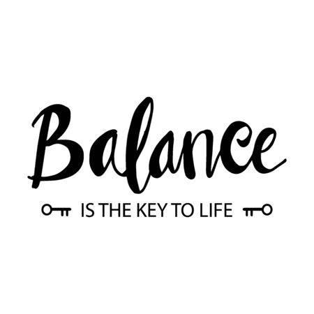 Balance is the key of life. Inspirational quote Banco de Imagens - 129151434