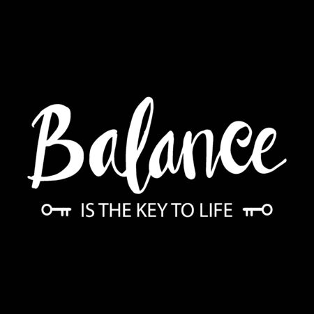 Balance is the key of life. Inspirational quote Stock Illustratie