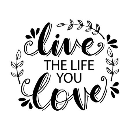Live The Life You Love. Motivational quote. Stok Fotoğraf - 129151762