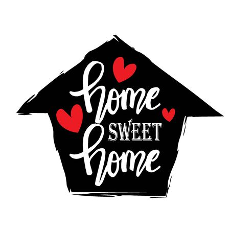 Home sweet home phrase. Inspirational quote about home.