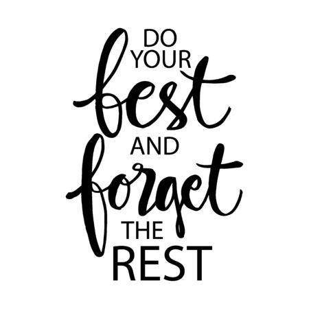 Do your best and forget the rest. Motivational quote poster.