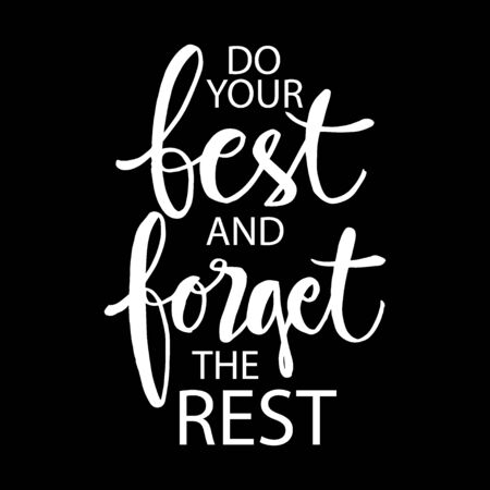 Do your best and forget the rest. Motivational quote poster. Stok Fotoğraf - 129792679