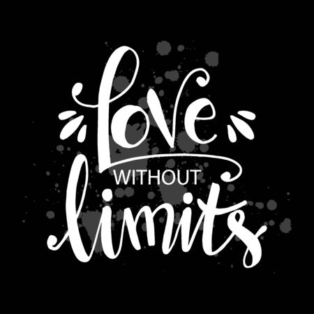 Love without limit hand lettering. Motivational quote poster. Çizim