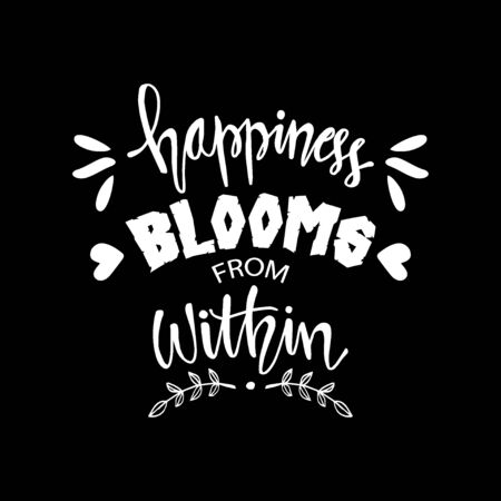 Happiness Blooms From Within. Motivational quote poster.