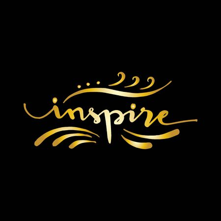 Inspire.Hand lettering calligraphy. Slogan concept.