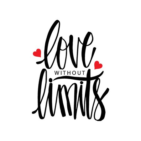 Love without limit. Motivational quote.