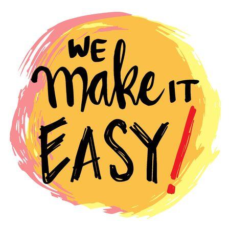 We make it easy. Motivational quote. Çizim