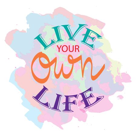 Live your own life. Motivational quote poster. Çizim