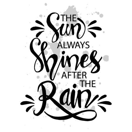 The sun always shines after the rain. Motivational quote poster.
