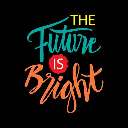 Die Zukunft ist hell. Motivationszitat. Vektorgrafik