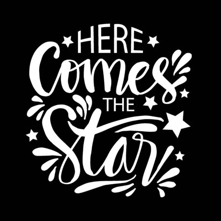Here Comes The Star. Typography slogan for t shirt Design. 向量圖像