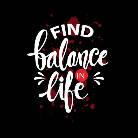 Find balance in life. Motivational quote. Stok Fotoğraf - 129792876