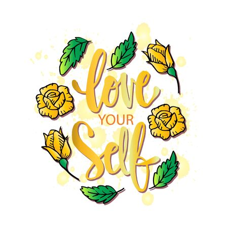 Love Your Self. Hand lettering. Motivational inspirational quote.