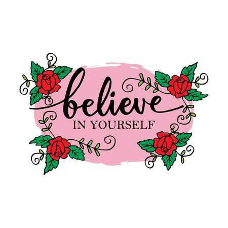 Believe in yourself hand lettering. Motivation poster.