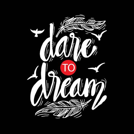 Dare to dream hand lettering. Inspirational quote.