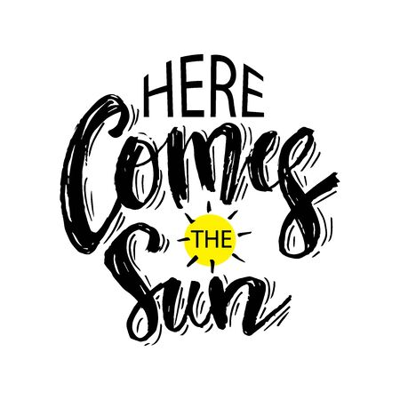 Here comes the sun. Hand lettering. Motivational quote. Banque d'images - 130412386