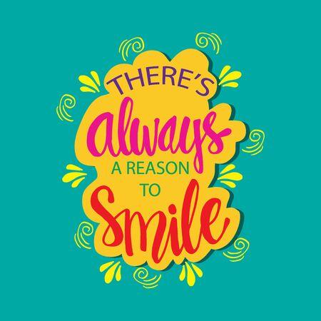 Il y a toujours une raison de sourire. Citation inspirante.