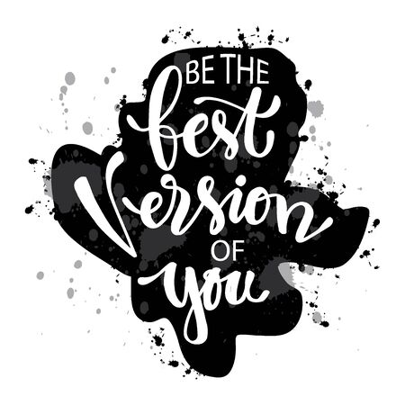 Be the best version of you. Quotes motivation poster. Vetores
