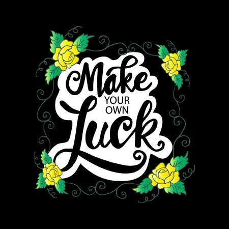 Make your own luck. Motivational and inspirational poster