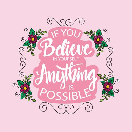 If you believe in yourself anything is possible. Motivational quote poster.