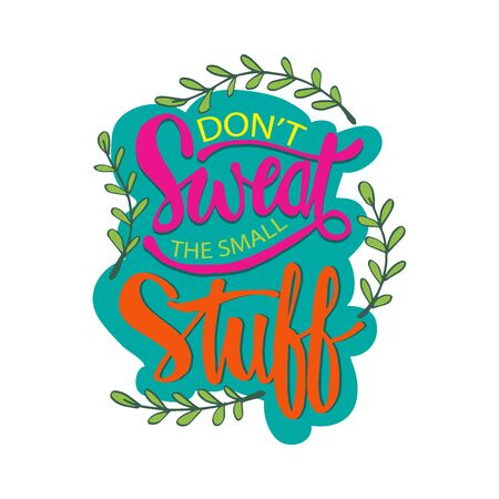Dont sweat the small stuff lettering. Inspirational quote. Ilustracja